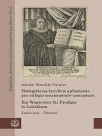 Hodegeticum brevibus aphorismis pro collegio concionatorio conceptum / Ein Wegweiser für Prediger in Leitsätzen