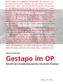 Gestapo im OP: Bericht der Krankenhausärztin Charlotte Pommer