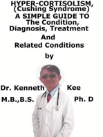 Hyper-cortisolism (Cushing Syndrome), A Simple Guide To The Condition, Diagnosis, Treatment And Related Conditions