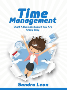 Time Management: Start A Business Even If You're Crazy Busy