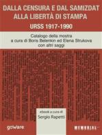 Dalla censura e dal samizdat alla libertà di stampa. URSS 1917-1990