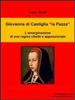 """Giovanna di Castiglia """"la Pazza"""""""