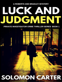 Luck and Judgment: Luck and Judgment Private Investigator Crime Thriller Series, #1