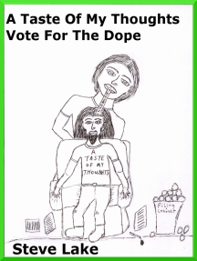 A Taste Of My Thoughts Vote For The Dope