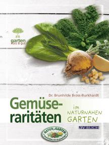 Gemüseraritäten: im naturnahen Garten