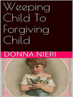 Weeping Child to Forgiving Child