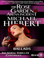 Ballads (The Rose Garden Arena Incident, Book 4)