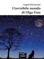L'invisibile mondo di Olga Frau