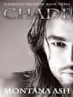 Chade (Book Three of the Elemental Paladins series)