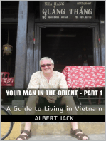 Your Man in the Orient - Part 1 (A Guide to Living in Vietnam)