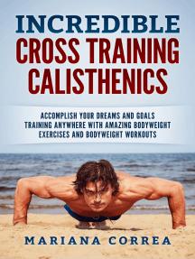 Incredible Cross Training Calisthenics