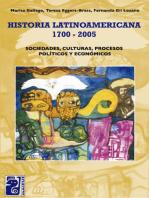 Historia latinoamericana 1700-2005: Sociedades, culturas, procesos políticos y económicos
