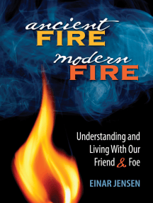 Ancient Fire, Modern Fire: Understanding and Living With Our Friend and Foe