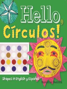 Hello, Círculos!: Shapes in English y Español