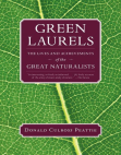 Green Laurels: The Lives and Achievements of the Great Naturalists Free download PDF and Read online