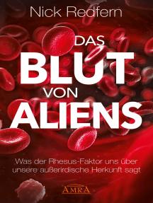 Das Blut von Aliens: Was der Rhesus-Faktor uns über unsere außerirdische Herkunft sagt