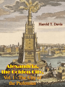 Alexandria, the Golden City, Vol. I - The City of the Ptolemies
