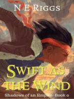 Swift as the Wind
