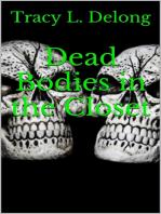 Dead Bodies in the Closet