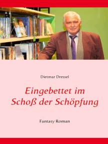 Eingebettet im Schoß der Schöpfung: Fantasy Roman