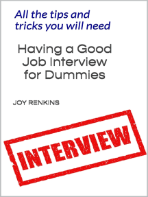 Having a Good Job Interview for Dummies;All The Tips and Tricks You Need