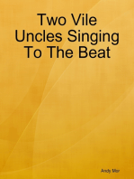 Two Vile Uncles Singing To The Beat