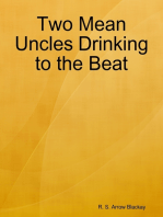 Two Mean Uncles Drinking to the Beat