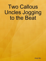Two Callous Uncles Jogging to the Beat