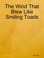 The Wind That Blew Like Smiling Toads