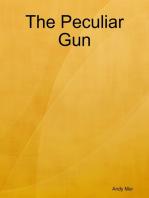 The Peculiar Gun
