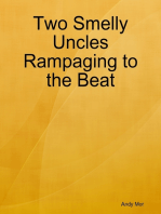 Two Smelly Uncles Rampaging to the Beat
