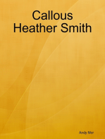 Callous Heather Smith