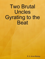 Two Brutal Uncles Gyrating to the Beat