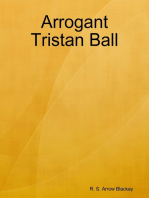 Arrogant Tristan Ball
