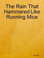 The Rain That Hammered Like Running Mice