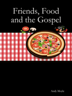 Friends, Food and the Gospel