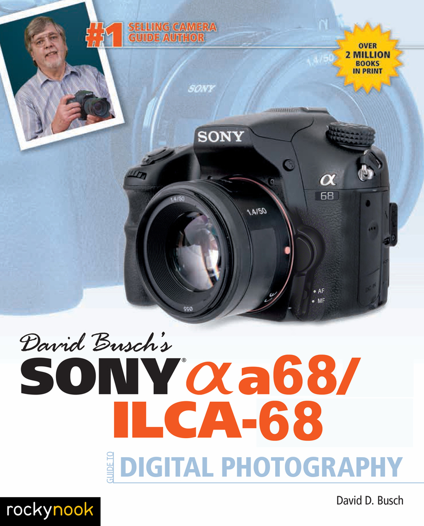 David Busch's Sony Alpha a68/ILCA-68 Guide to Digital Photography by David  D  Busch - Read Online