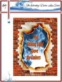 The Shining Light Above the Embers