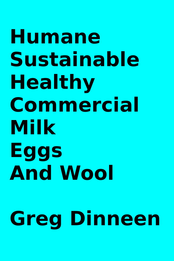 Humane, Sustainable, Healthy, Commercial Milk, Eggs, And -2718