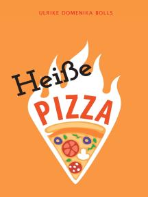 Heiße Pizza: Ein Roman über das Leben; Status: kompliziert