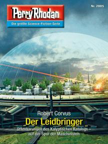 "Perry Rhodan 2885: Der Leidbringer: Perry Rhodan-Zyklus ""Sternengruft"""