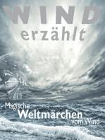Wind erzählt - Magische Weltmärchen vom Wind