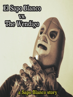 El Sapo Blanco vs. The Wendigo