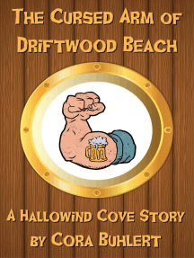 The Cursed Arm of Driftwood Beach: Hallowind Cove, #2