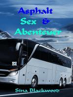 Asphalt, Sex & Abenteuer