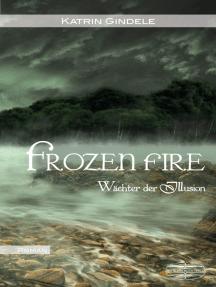 Frozen Fire: Wächter der Illusion