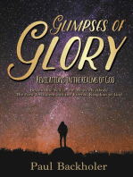 Glimpses of Glory, Revelations in the Realms of God. Beyond the Veil in the Heavenly Abode. The New Jerusalem and the Eternal Kingdom of God