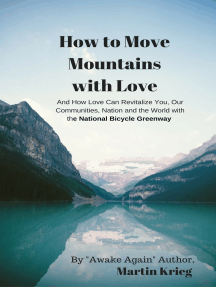 """""""How to Move Mountains with Love"""""""