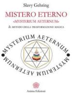 Mistero Eterno - MYSTERIUM AETERNUM