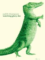 Watching Glory Die